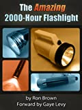 The Amazing 2000-Hour Flashlight