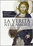 img - for La Verita Nell'amore: Omelie E Scritti Pastorali Di Mons. Luigi Padovese (Italian Edition) book / textbook / text book