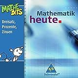 Mathematik heute - Ausgabe 2004: Mathematik heute Lernsoftware: Dreisatz, Prozente, Zinsen 7. / 8. Schuljahr