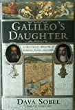 img - for GALILEO'S DAUGHTER: HISTORICAL MEMOIR OF SCIENCE, FAITH, AND LOVE book / textbook / text book