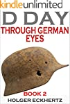 D DAY Through German Eyes - Book 2 -...