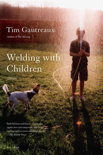 Welding with Children: Stories, TIM GAUTREAUX