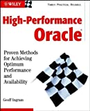 img - for High-Performance Oracle: Proven Methods for Achieving Optimum Performance and Availability 1st edition by Ingram, Geoff (2002) Paperback book / textbook / text book