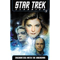 Star Trek Classics Volume 3: Encounters with the Unknown by Nathan Archer, Janine Ellen Young and Doselle Young