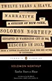 Twelve Years a Slave (Penguin Classics) by Northup, Solomon published by Penguin Classics (2012)