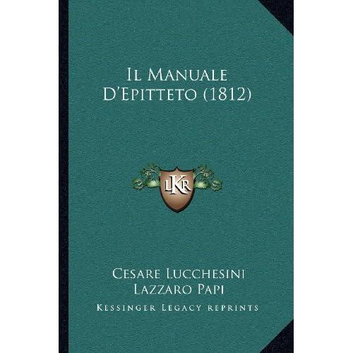 Il manuale di Epitteto (Italian Edition) Epitteto
