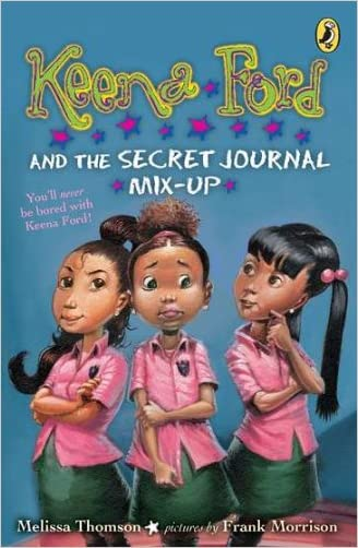 Keena Ford and the Secret Journal Mix-Up written by Melissa Thomson
