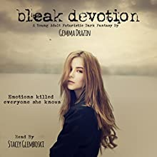 Bleak Devotion (       UNABRIDGED) by Gemma Drazin Narrated by Stacey Glemboski