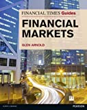 Glen Arnold Financial Times Guide to the Financial Markets (The FT Guides)