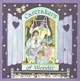 CARETAKERS OF WONDER (A Star & elephant book)