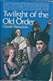 Twilight of the Old Order, 1774-1778 (The French Revolution, Vol 1)