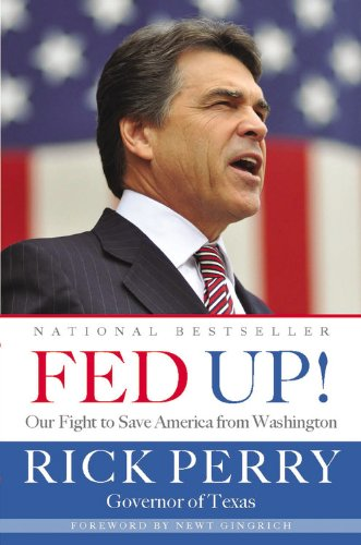 Fed Up!: Our Fight to Save America from Washington: Rick Perry, Newt Gingrich: Amazon.com: Books
