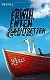 Erwin, Enten & Entsetzen: Kriminalroman (Erwin Düsedieker, Band 3)
