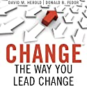 Change the Way You Lead Change: Leadership Strategies that REALLY Work (       UNABRIDGED) by David Herold, Donald Fedor Narrated by Wayne Shepherd