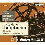 Die große Hörspiel-Edition: Die Weber, Der Biberpelz, Fuhrmann Henschel, Michael Kramer, Die Ratten, Vor Sonnenuntergang...