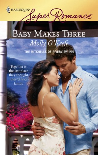 Image for Baby Makes Three (The Mitchells of Riverview Inn, Book 1) (Harlequin Superromance, No 1460)