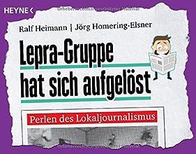 Lepra-Gruppe hat sich aufgelöst: Perlen des Lokaljournalismus
