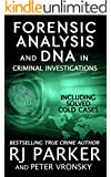 Forensic Analysis and DNA in Criminal Investigations: Cold Cases Solved