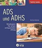 ADS und ADHS - Strategien für einen entspannten Alltag: Family Guide - Elternratgeber
