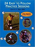 img - for 24 EASY TO FOLLOW PRACTICE SESSIONS: For 8-11 Years Olds by GERD THISSEN (2000-07-01) book / textbook / text book