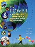 img - for The Power of Picture Books in Teaching Math, Science, and Social Studies: Grades PreK-8 book / textbook / text book