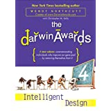 The Darwin Awards 4: Intelligent Design ~ Wendy Northcutt