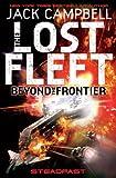 The Lost Fleet : Beyond the Frontier - Steadfast (Lost Fleet Beyond the Frontier 4) (Lost Fleet Beyond/Frontier 4)