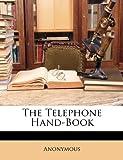 The Telephone Hand-Book