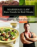 Marshall Law: Raw Foods to Red Meats