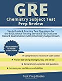 GRE Chemistry Subject Test Prep Review: Study Guide & Practice Test Questions for the Educational Testing Service (ETS) Graduate Record Examination (GRE) Chemistry Subject Exam