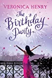 Veronica Henry Birthday Party, The (Large Print Book)