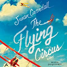 The Flying Circus (       UNABRIDGED) by Susan Crandall Narrated by Jacques Roy