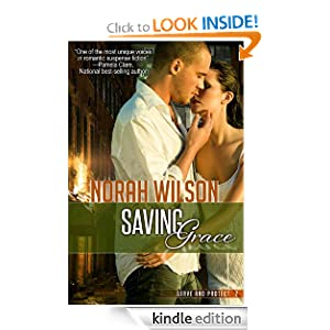 http://www.amazon.com/Saving-Grace-Serve-Protect-Wilson-ebook/dp/B003ZYEXGA/ref=sr_1_1?s=digital-text&ie=UTF8&qid=1388342168&sr=1-1&keywords=saving+grace+norah+wilson