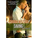 Saving Grace (Serve and Protect Series Book 2) ~ Norah Wilson
