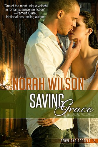 Book: Saving Grace (Serve and Protect Series) by Norah Wilson