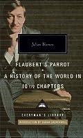 Flaubert's Parrot/History of the World
