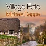 Village Fete | Michele Deppe