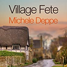 Village Fete (       UNABRIDGED) by Michele Deppe Narrated by Chris Poulson