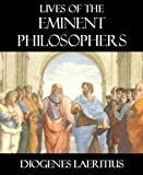 The Lives and Opinions of Eminent Philosophers [Illustrated]