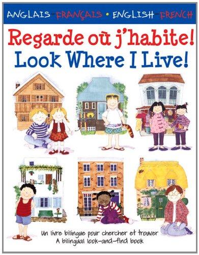 regarde-ou-jhabite-look-where-i-live-un-livre-bilingue-pour-chercher-et-trouver-a-bilingual-look-and