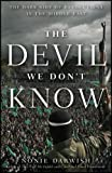 The Devil We Dont Know: The Dark Side of Revolutions in the Middle East