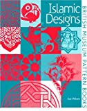 Islamic Designs (British Museum Pattern Books) (French Edition) (0714180661) by Eva Wilson