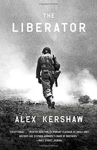 The Liberator: One World War II Soldier's 500-Day Odyssey from the Beaches of Sicily to the Gates of Dachau