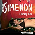 Liberty Bar: Inspector Maigret, Book 17 Audiobook by Georges Simenon, David Bellos - translator Narrated by Gareth Armstrong