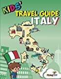 img - for Kids' Travel Guide - Italy: No matter where you visit in Italy - kids enjoy fascinating facts, fun activities, useful tips, quizzes and Leonardo! (Kids' Travel Guides) (Volume 6) book / textbook / text book