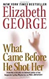 What Came Before He Shot Her (0060545631) by Elizabeth George