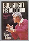 Bob Knight: His Own Man (1556111002) by Mellen, Joan