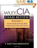 Wiley CIA Exam Review, Volume 1: Internal Audit Activity's Role in Governance, Risk, and Control (Wiley CIA Exam Review Se...