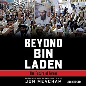 Beyond Bin Laden: The Future of Terror | [Jon Meacham]