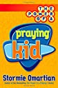 The Power of a Praying® Kid (Power of a Praying)